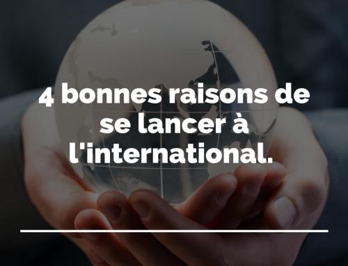 4 bonnes raisons de se lancer à l'international.